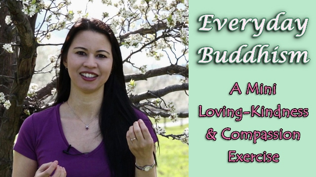 How to Practice Buddhism in Daily Life - Mini Loving-Kindness & Compassion Exercise www.enthusiasticbuddhist.com