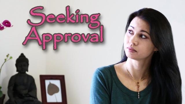 www.enthusiasticbuddhist.com Seeking Approval