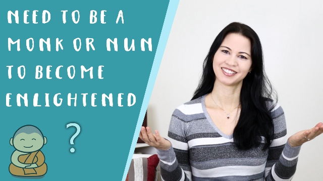 Do I Need to Be a Monk or Nun to Become Enlightened?